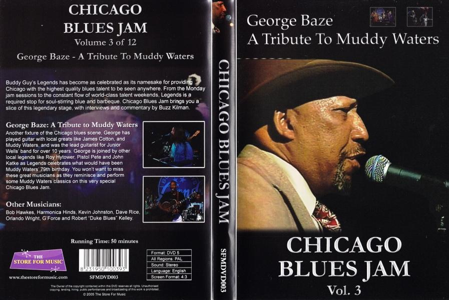 Chicago Blues Jam Vol  3 - George Baze: A Tribute To Muddy