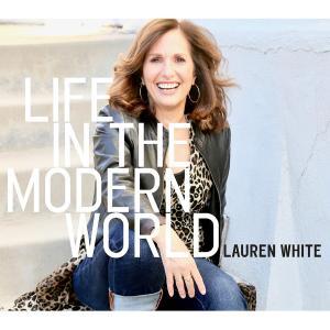 Lauren White - Life in the Modern World (2019)