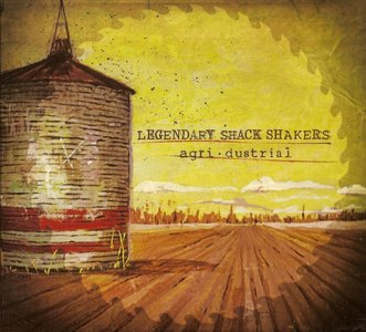 Legendary Shack Shakers - agri·dustrial (2010)