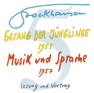 Karlheinz Stockhausen - Text-CD 5 - Gesang der Jünglinge 1955 & Musik und Sprache 1957 (2007) {Stockhausen-Verlag}