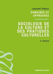 """Laurent Fleury, """"Sociologie de la culture et des pratiques culturelles: Domaines et approches"""""""