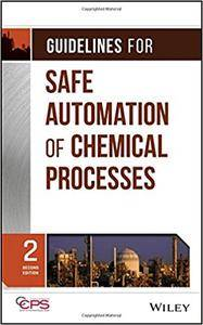 Guidelines for Safe Automation of Chemical Processes, 2nd Edition