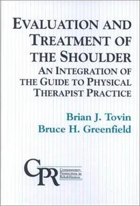 Evaluation and Treatment of the Shoulder: An Integration of the Guide to Physical Therapist Practice (Repost)