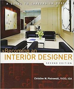 Becoming an Interior Designer: A Guide to Careers in Design (2nd Edition)