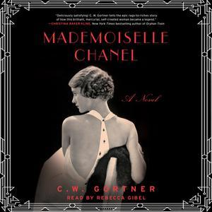 «Mademoiselle Chanel» by C.W. Gortner