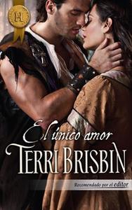 «El único amor» by Terri Brisbin