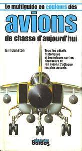 """Bill Gunston, """"Le Multiguide des avions de chasse d'aujourd'hui"""""""