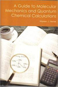 A Guide to Molecular Mechanics and Quantum Chemical Calculations (Repost)