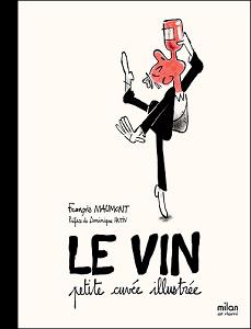 Le Vin - Petite Cuvée Illustrée