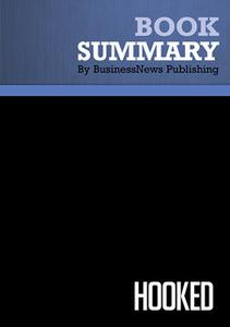 «Summary - Hooked - Nir Eyal with Ryan Hoover» by BusinessNews Publishing