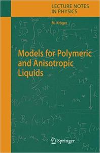 Models for Polymeric and Anisotropic Liquids [Repost]