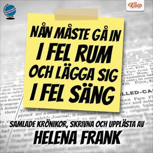 «Nån måste gå in i fel rum och lägga sig i fel säng» by Helena Frank