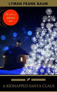 «A Kidnapped Santa Claus» by L. Frank Baum,Golden Deer Classics