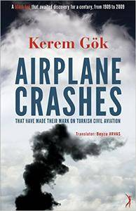 Airplane Crashes That Have Made Their Mark on Turkish Civil Aviation