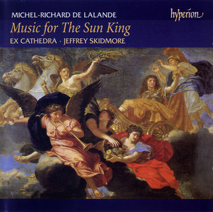 Ex Cathedra, Jeffrey Skidmore - Michel-Richard De Lalande: Music for the Sun King (2002) [Re-Up]