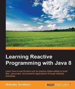 Learning Reactive Programming with Java 8 (Repost)