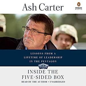 Inside the Five-Sided Box: Lessons from a Lifetime of Leadership in the Pentagon [Audiobook]