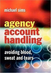 Agency Account Handling: Avoiding Blood, Sweat and Tears (Repost)