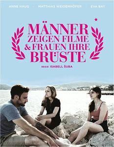 Men Show Movies & Women Their Breasts (2013) Männer zeigen Filme & Frauen ihre Brüste