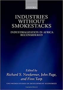 Industries without Smokestacks: Industrialization in Africa Reconsidered by Richard Newfarmer, John Page, et al.