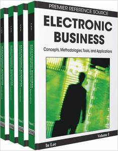 Electronic Business: Concepts, Methodologies, Tools, and Applications (4-Volumes)