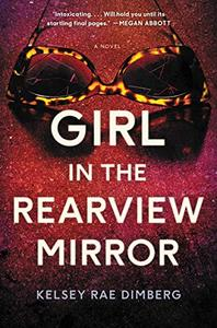 Girl in the Rearview Mirror: A Novel