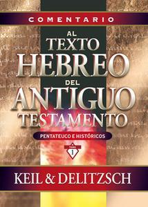 «Comentario al texto hebreo del Antiguo Testamento» by C. F. Keil,F. Delitzsch