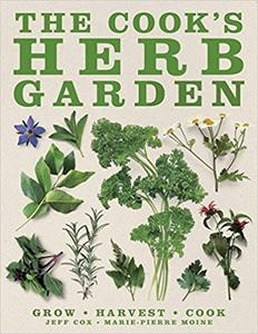 The Cook's Herb Garden: Grow, Harvest, Cook
