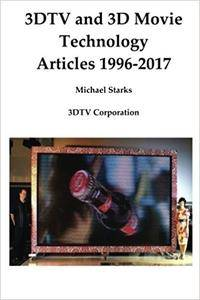 3DTV and 3D Movie Technology: Articles 1996-2017