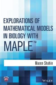 Explorations of Mathematical Models in Biology with Maple (repost)