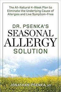 Dr. Psenka's Seasonal Allergy Solution [Repost]