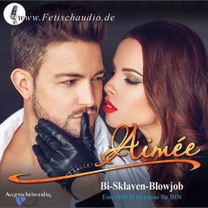 «Bi-Sklaven-Blowjob: Eine BDSM Hypnose für ihn» by Aimée