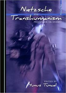 Nietzsche and Transhumanism (Nietzsche Now)
