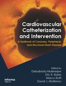 Cardiovascular Catheterization and Intervention: A Textbook of Coronary, Peripheral, and Structural Heart Disease (repost)