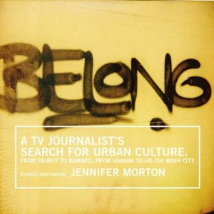 Belong: A TV Journalist's Search For Urban Culture
