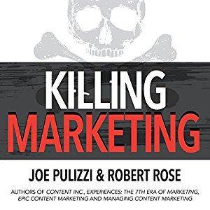 Killing Marketing: How Innovative Businesses Are Turning Marketing Cost into Profit (Audiobook)