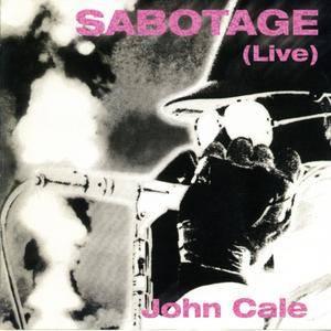 John Cale - Sabotage (Live) (1979) {Diesel Motor Records MOTORCD1002 rel 1999}