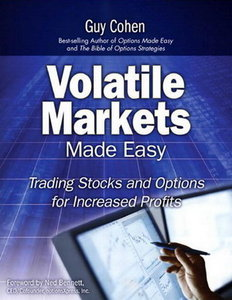 Volatile Markets Made Easy: Trading Stocks and Options for Increased Profits (repost)