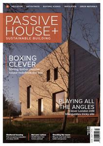 Passive House+ UK - Issue 37 2021