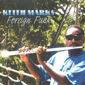Keith Marks - Foreign Funk (2006)