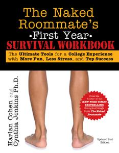 Naked Roommate's First Year Survival Workbook: The Ultimate Tools for a College Experience with More Fun..., 2nd Edition