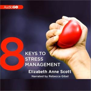 8 Keys to Stress Management [Audiobook]
