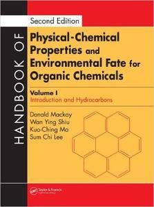Handbook of Physical-Chemical Properties and Environmental Fate for Organic Chemicals, Second Edition, 4 Volume Set