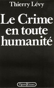 Le crime en toute humanité