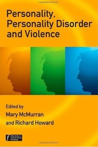 Personality, Personality Disorder and Violence An Evidence Based Approach