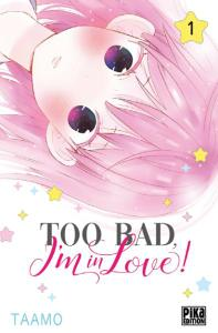Too bad, I'm in love! - Tome 1 2019