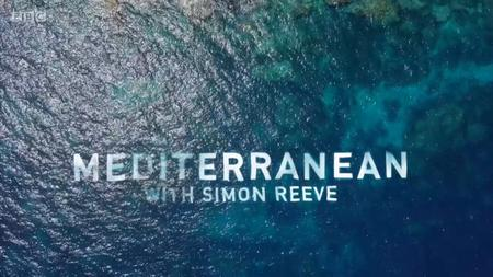BBC - Mediterranean with Simon Reeve (2018)