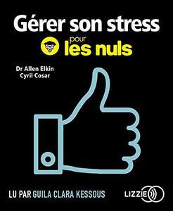 """Cyril Cosar, Allen Elkin, """"Gérer son stress pour les nuls"""""""