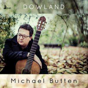 Michael Butten - Dowland: Works for Lute (Performed on Guitar) (2019)