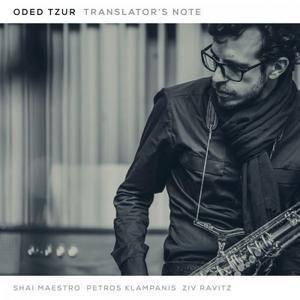 Oded Tzur with Shai Maestro, Petros Klampanis & Ziv Ravitz - Translator's Note (2017)